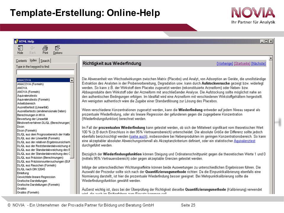 © NOVIA - Ein Unternehmen der Provadis Partner für Bildung und Beratung GmbHSeite 25 Template-Erstellung: Online-Help