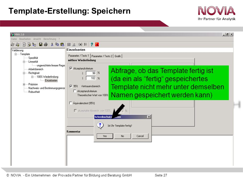 © NOVIA - Ein Unternehmen der Provadis Partner für Bildung und Beratung GmbHSeite 27 Template-Erstellung: Speichern Abfrage, ob das Template fertig is
