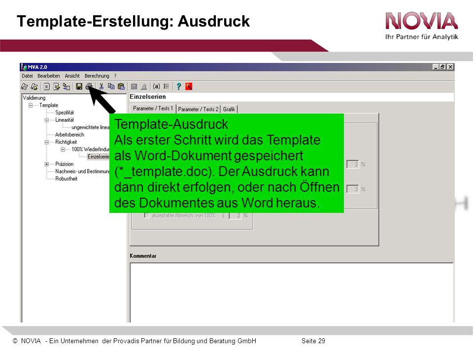 © NOVIA - Ein Unternehmen der Provadis Partner für Bildung und Beratung GmbHSeite 29 Template-Erstellung: Ausdruck Template-Ausdruck Als erster Schrit