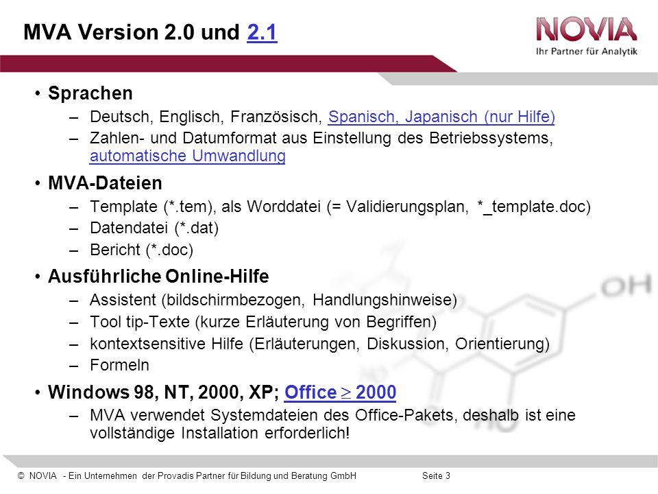 © NOVIA - Ein Unternehmen der Provadis Partner für Bildung und Beratung GmbHSeite 3 MVA Version 2.0 und 2.1 Sprachen –Deutsch, Englisch, Französisch,