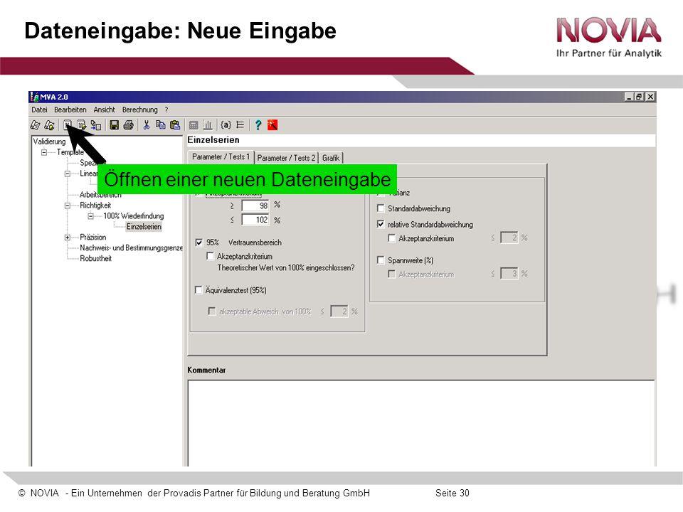 © NOVIA - Ein Unternehmen der Provadis Partner für Bildung und Beratung GmbHSeite 30 Dateneingabe: Neue Eingabe Öffnen einer neuen Dateneingabe