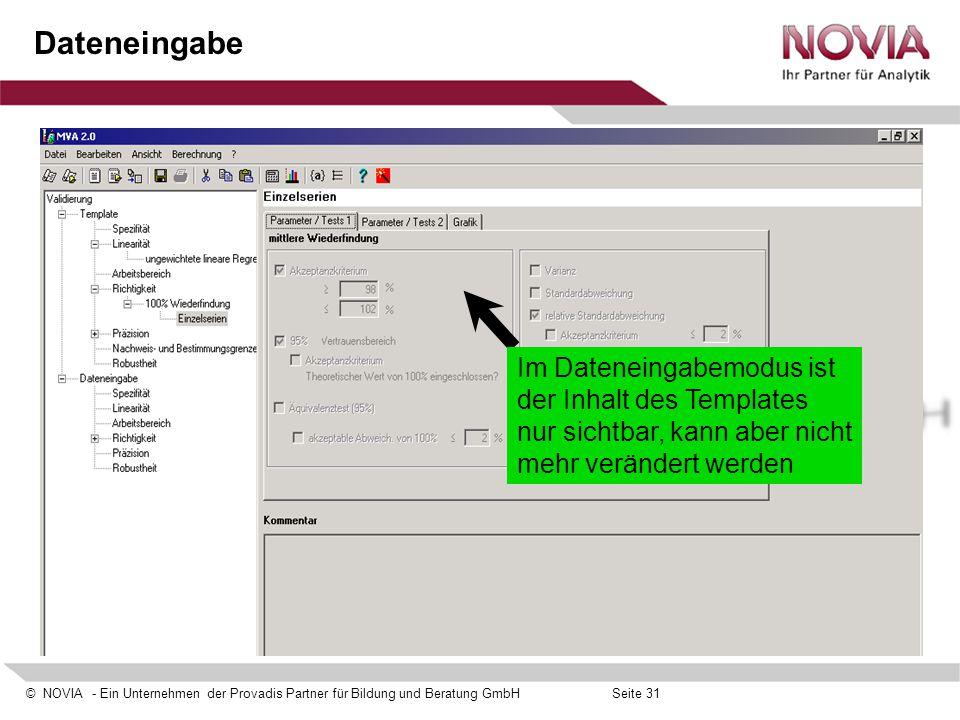 © NOVIA - Ein Unternehmen der Provadis Partner für Bildung und Beratung GmbHSeite 31 Dateneingabe Im Dateneingabemodus ist der Inhalt des Templates nu