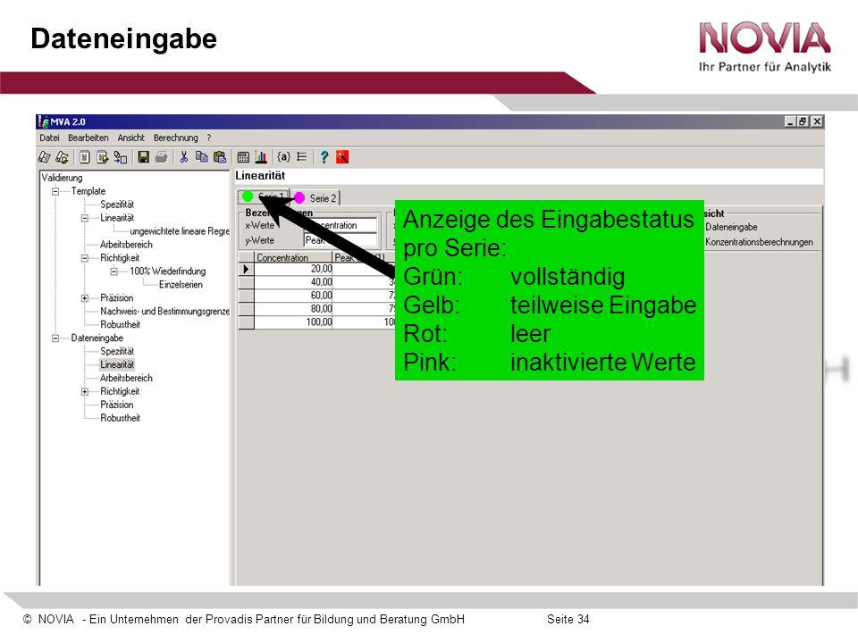 © NOVIA - Ein Unternehmen der Provadis Partner für Bildung und Beratung GmbHSeite 34 Dateneingabe Anzeige des Eingabestatus pro Serie: Grün: vollständ