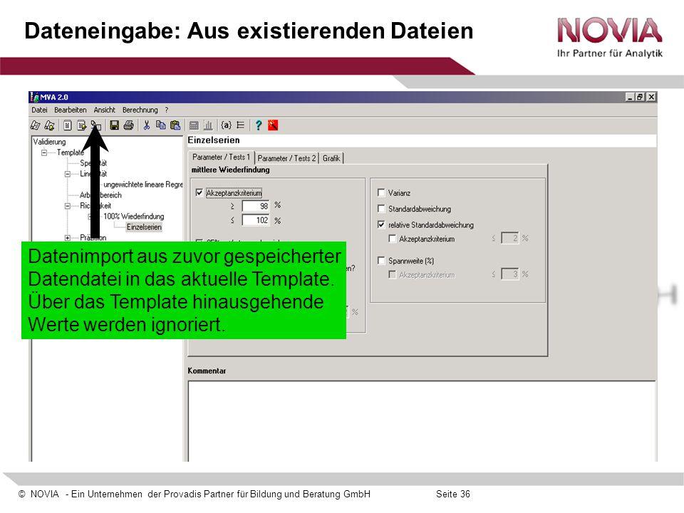 © NOVIA - Ein Unternehmen der Provadis Partner für Bildung und Beratung GmbHSeite 36 Dateneingabe: Aus existierenden Dateien Datenimport aus zuvor ges
