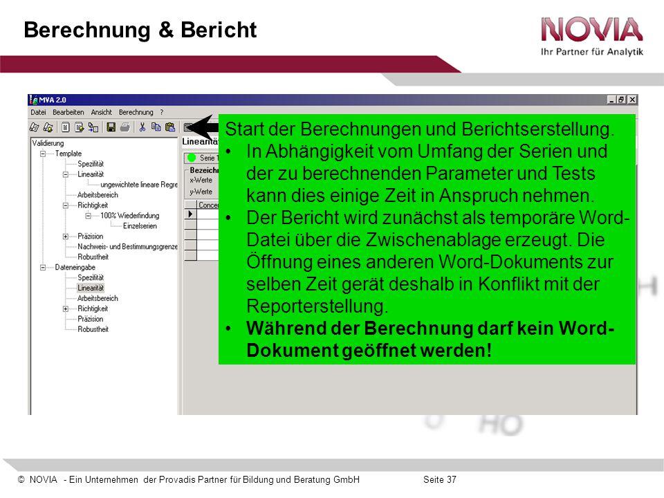 © NOVIA - Ein Unternehmen der Provadis Partner für Bildung und Beratung GmbHSeite 37 Berechnung & Bericht Start der Berechnungen und Berichtserstellun