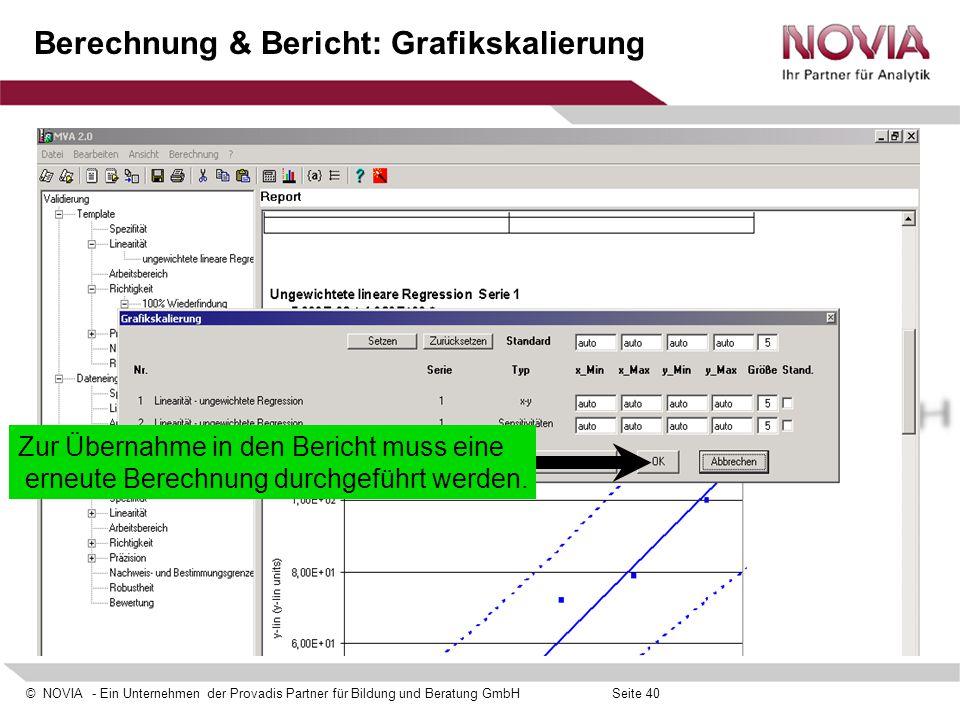 © NOVIA - Ein Unternehmen der Provadis Partner für Bildung und Beratung GmbHSeite 40 Berechnung & Bericht: Grafikskalierung Zur Übernahme in den Beric