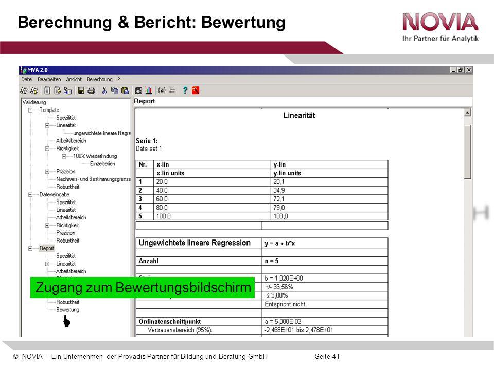 © NOVIA - Ein Unternehmen der Provadis Partner für Bildung und Beratung GmbHSeite 41 Berechnung & Bericht: Bewertung  Zugang zum Bewertungsbildschirm