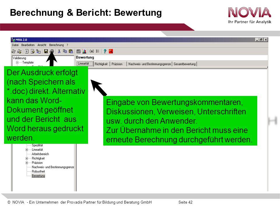 © NOVIA - Ein Unternehmen der Provadis Partner für Bildung und Beratung GmbHSeite 42 Berechnung & Bericht: Bewertung Eingabe von Bewertungskommentaren