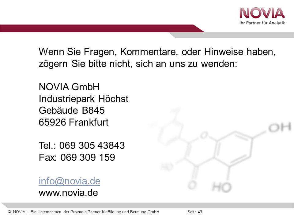 © NOVIA - Ein Unternehmen der Provadis Partner für Bildung und Beratung GmbHSeite 43 Wenn Sie Fragen, Kommentare, oder Hinweise haben, zögern Sie bitt