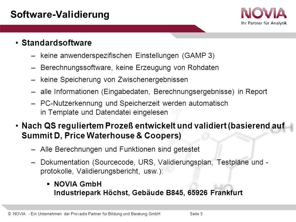 © NOVIA - Ein Unternehmen der Provadis Partner für Bildung und Beratung GmbHSeite 5 Software-Validierung Standardsoftware –keine anwenderspezifischen