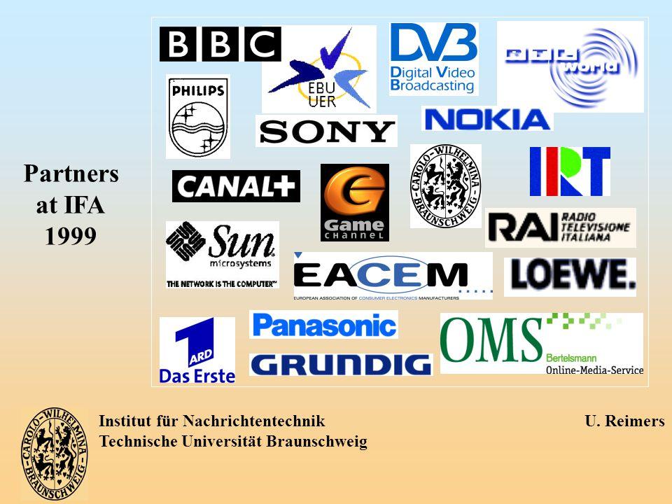Institut für Nachrichtentechnik U. Reimers Technische Universität Braunschweig Partners at IFA 1999