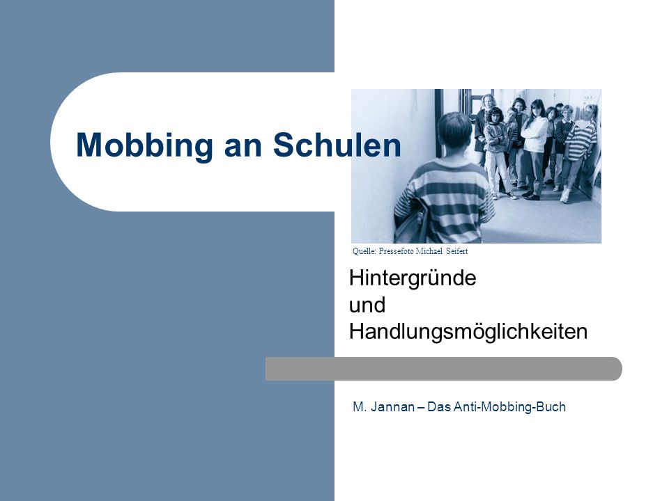 M. Jannan – Das Anti-Mobbing-Buch Mobbing an Schulen Hintergründe und Handlungsmöglichkeiten Quelle: Pressefoto Michael Seifert