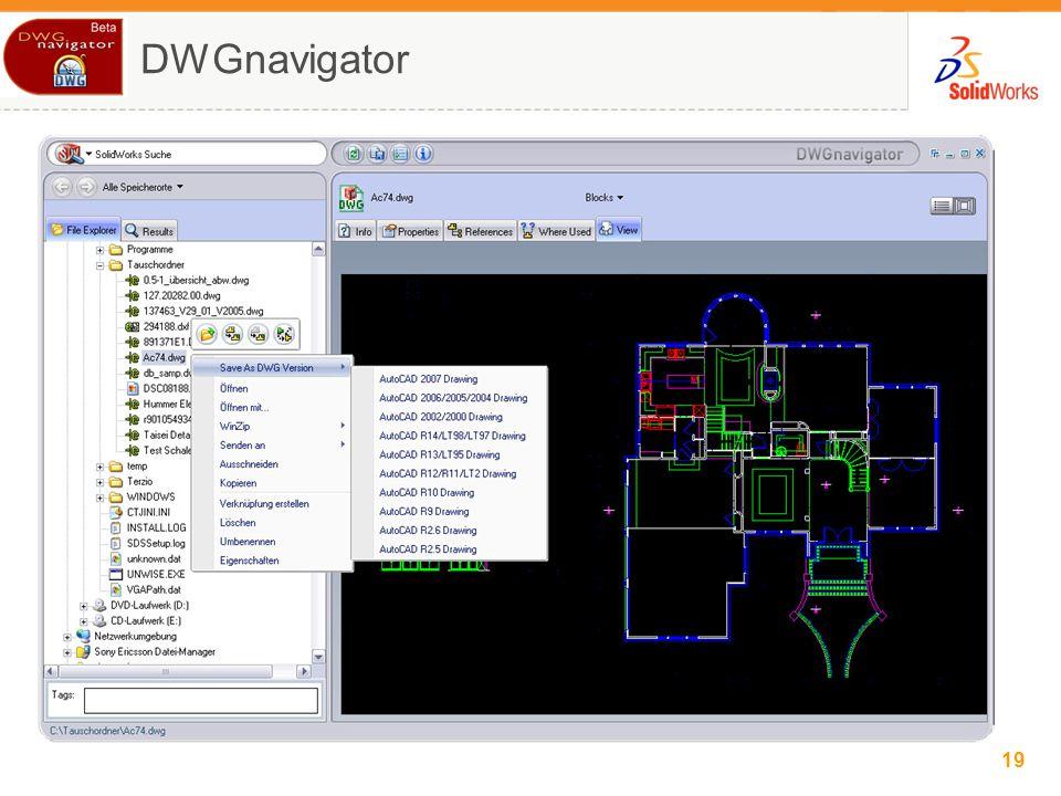 19 © 2006 SolidWorks Corp. Confidential. 19 DWGnavigator