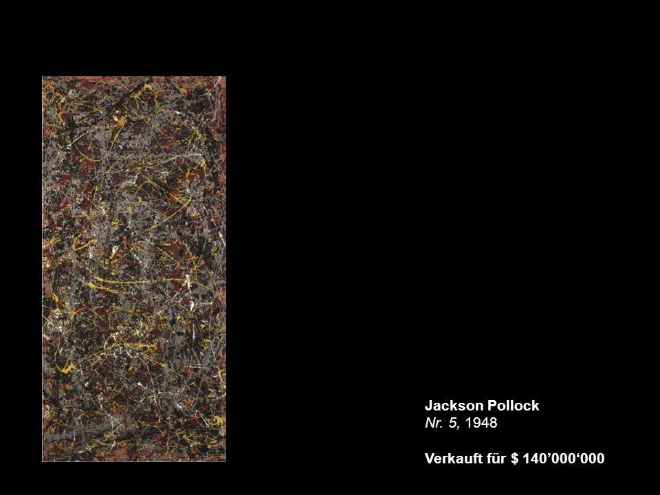 Jackson Pollock Nr. 5, 1948 Verkauft für $ 140'000'000
