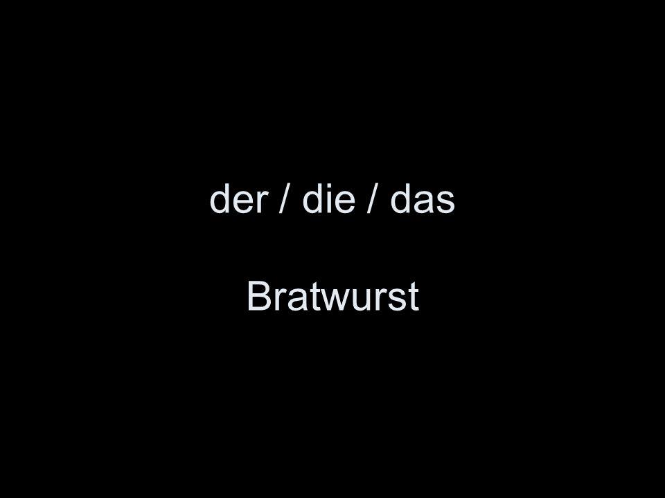 der / die / das Bratwurst