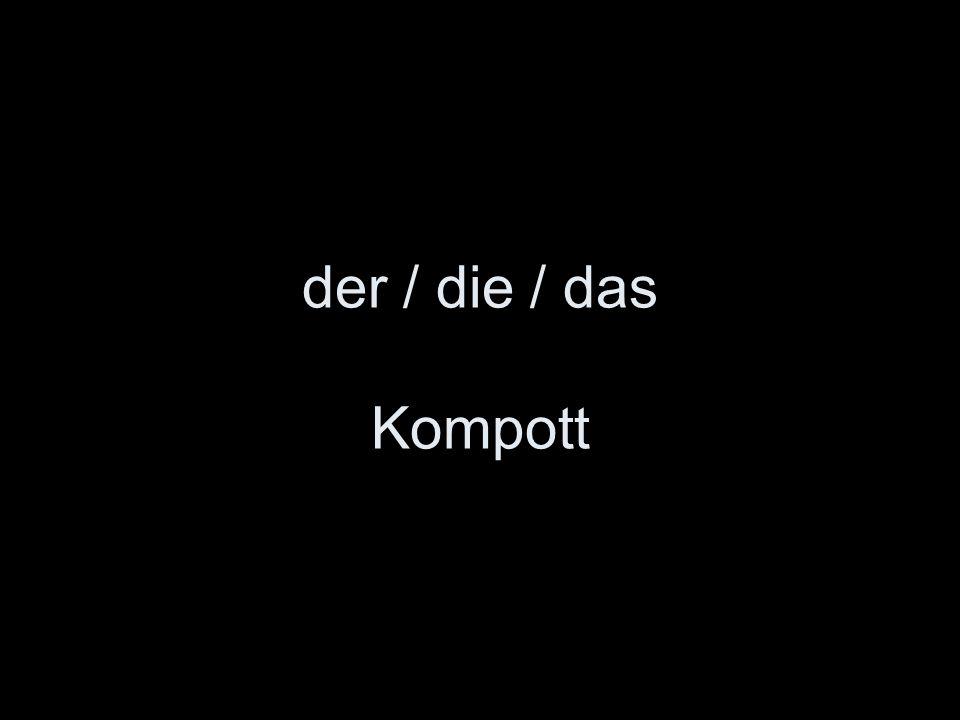 der / die / das Kompott