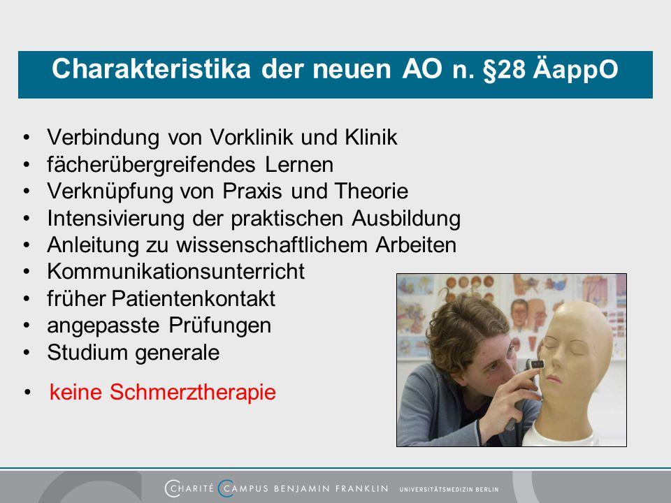 Charakteristika der neuen AO n. §28 ÄappO Verbindung von Vorklinik und Klinik fächerübergreifendes Lernen Verknüpfung von Praxis und Theorie Intensivi