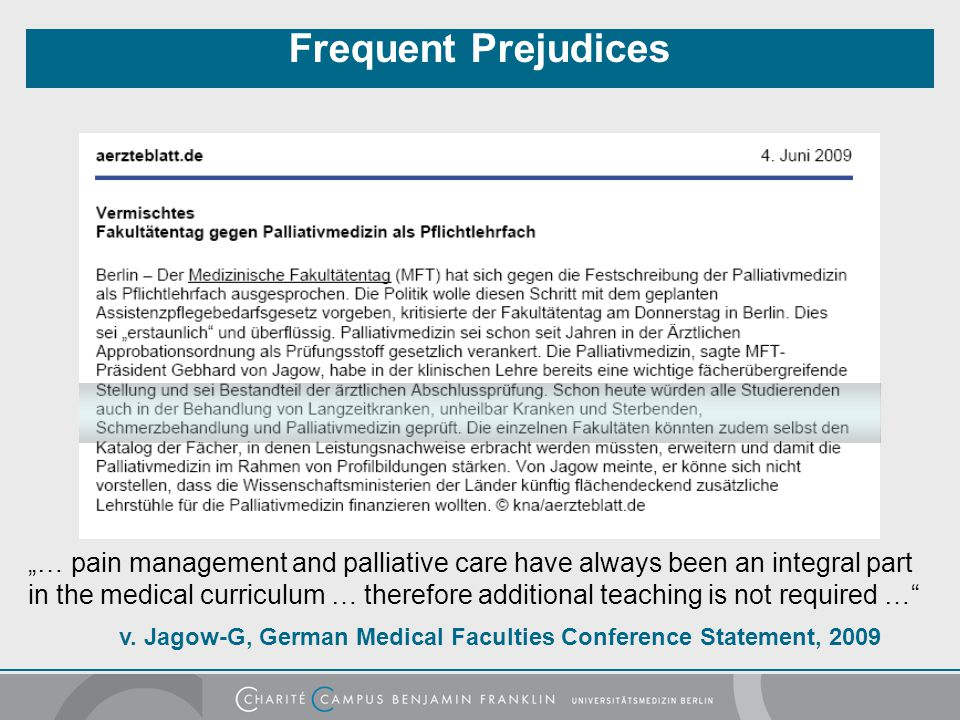 "Frequent Prejudices ""… pain management and palliative care have always been an integral part in the medical curriculum … therefore additional teaching"