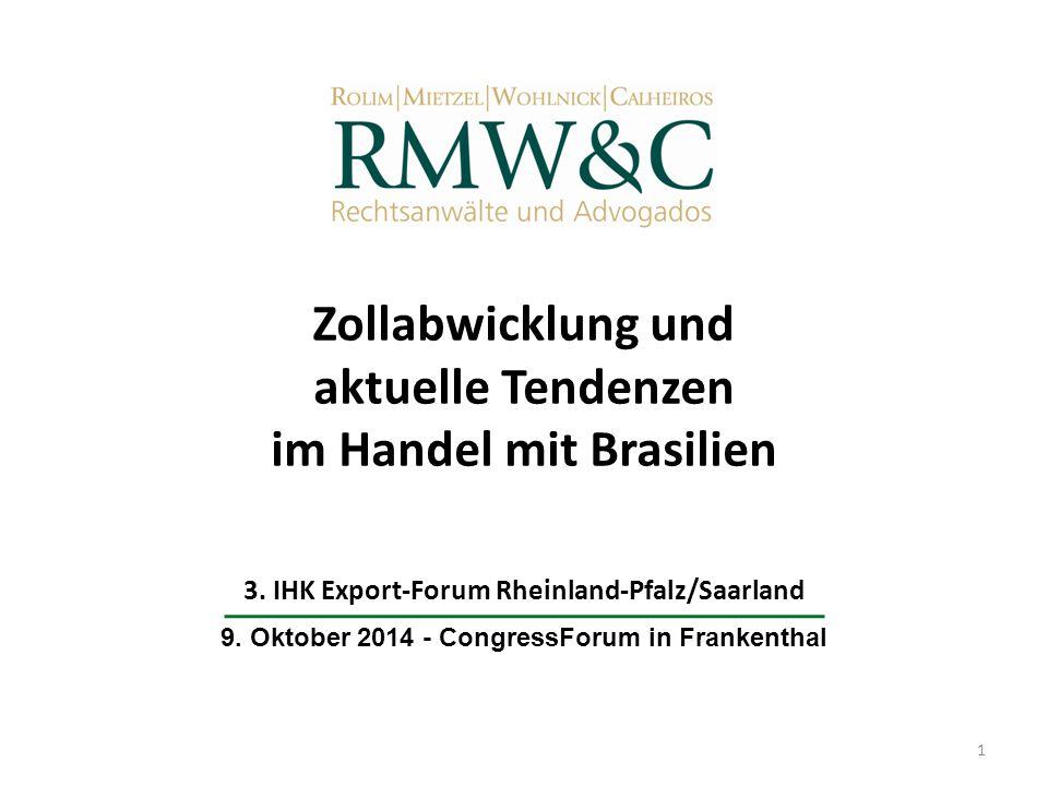 1.Brasilien 2.Zollabwicklung – Einfuhrverfahren 2.1Grundlagen und Struktur 2.2Registrierung für RADAR/SISCOMEX 2.3Einfuhrlizenz (Licença de Importação) 2.4Einfuhrerklärung (Declaração de Importação) 2.5Zollabfertigung und Gesamtüberblick 2.6Besteuerung bei der Einfuhr von Waren 3.Sonderregelungen: Reduktion von Einfuhrzöllen – ex tarifário 4.Besondere Zollverfahren 5.Einführung des ATA Carnet 6.Aktuelle Maßnahmen gegen Produktpiraterie Zollabwicklung und aktuelle Tendenzen im Handel mit Brasilien – Einführung Gliederung 2 Rolim, Mietzel, Wohlnick & Calheiros LLP