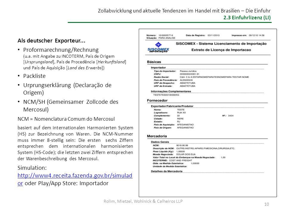 Als deutscher Exporteur... Proformarechnung/Rechnung (u.a. mit Angabe zu INCOTERM, País de Origem [Ursprungsland], País de Procedência [Herkunftsland]