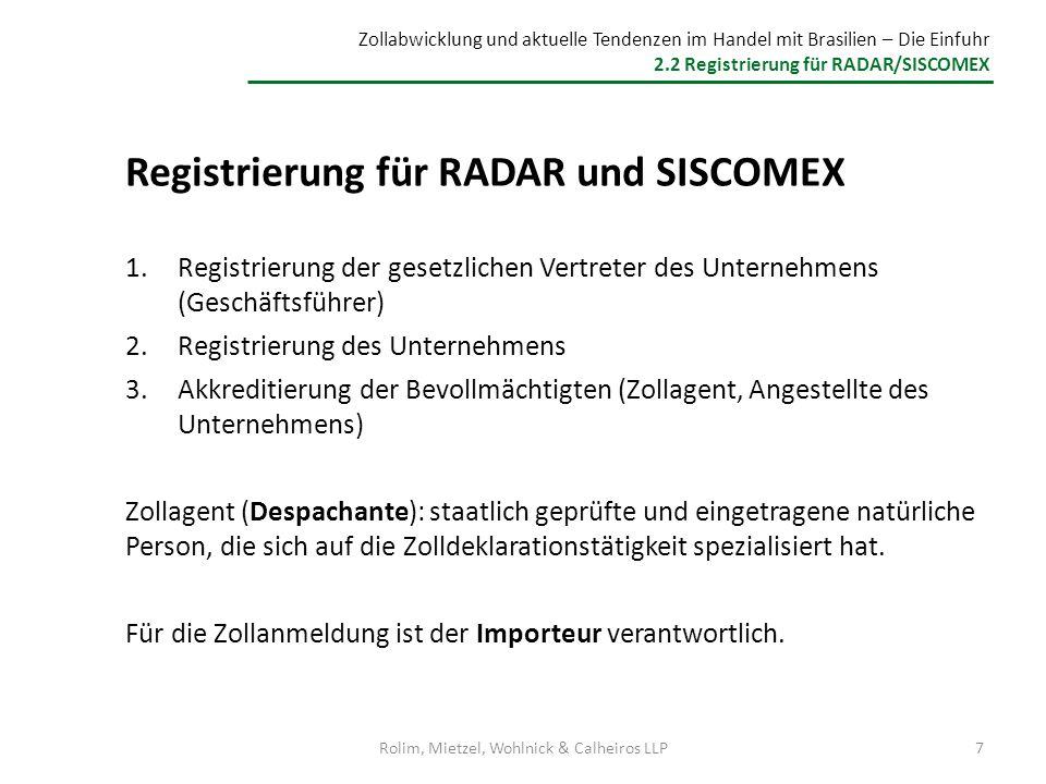 Zollabwicklung und aktuelle Tendenzen im Handel mit Brasilien – Die Einfuhr 2.2 Registrierung für RADAR/SISCOMEX Registrierung für RADAR und SISCOMEX
