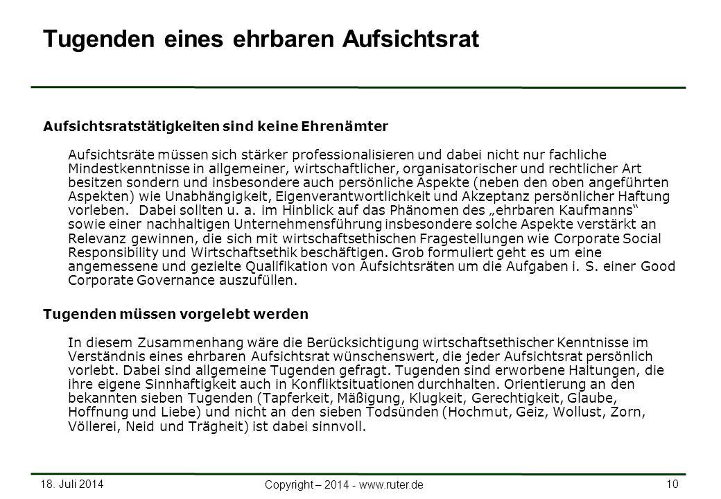 18. Juli 2014 10 Copyright – 2014 - www.ruter.de Tugenden eines ehrbaren Aufsichtsrat Aufsichtsratstätigkeiten sind keine Ehrenämter Aufsichtsräte müs