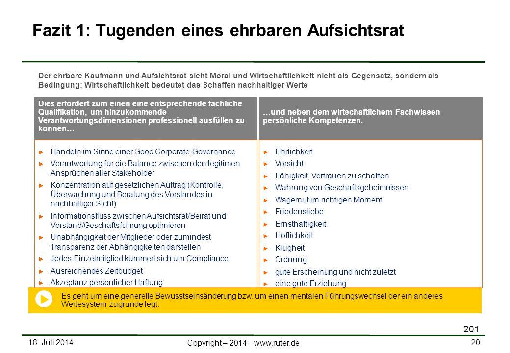 18. Juli 2014 20 Copyright – 2014 - www.ruter.de Dies erfordert zum einen eine entsprechende fachliche Qualifikation, um hinzukommende Verantwortungsd