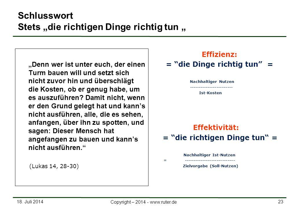 """18. Juli 2014 23 Copyright – 2014 - www.ruter.de Schlusswort Stets """"die richtigen Dinge richtig tun """" """"Denn wer ist unter euch, der einen Turm bauen w"""