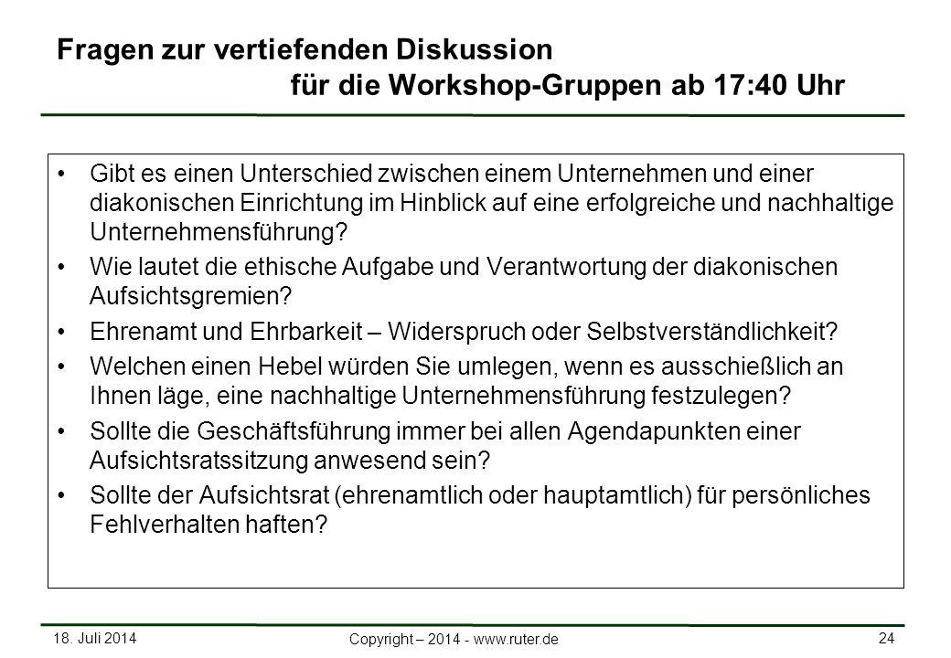 18. Juli 2014 24 Copyright – 2014 - www.ruter.de Fragen zur vertiefenden Diskussion für die Workshop-Gruppen ab 17:40 Uhr Gibt es einen Unterschied zw