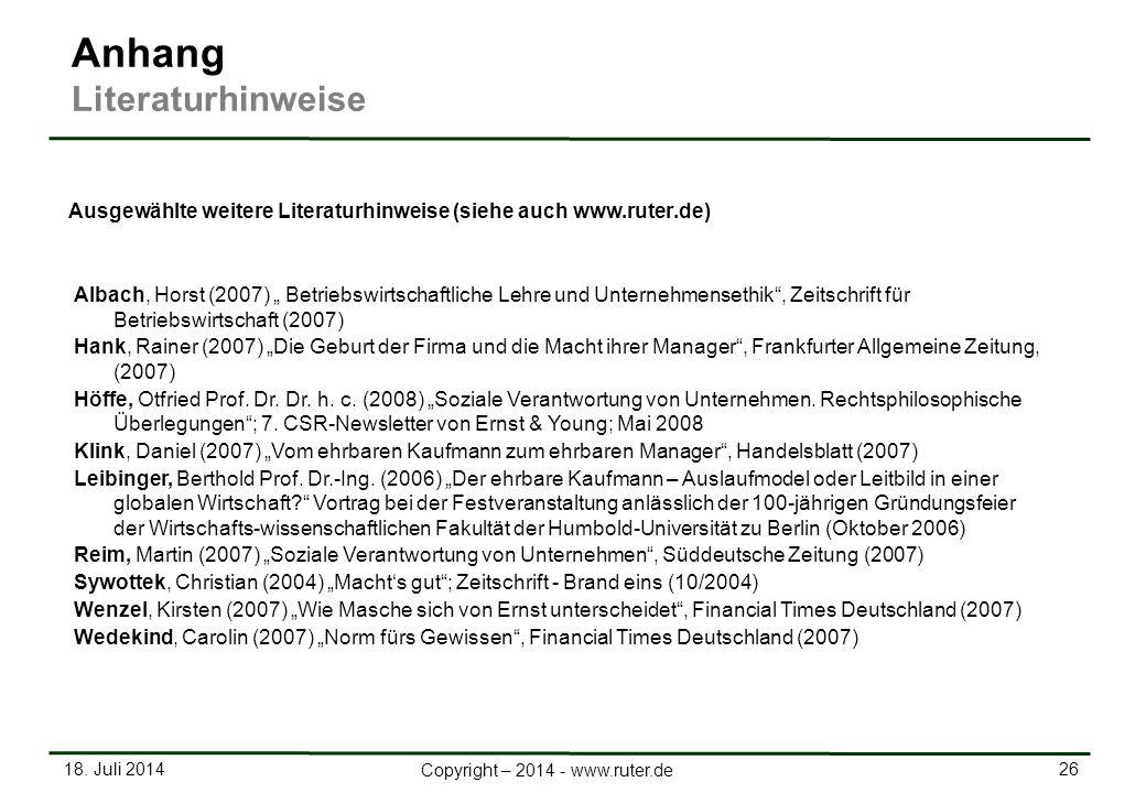 """18. Juli 2014 26 Copyright – 2014 - www.ruter.de Ausgewählte weitere Literaturhinweise (siehe auch www.ruter.de) Albach, Horst (2007) """" Betriebswirtsc"""