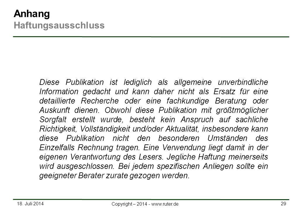 18. Juli 2014 29 Copyright – 2014 - www.ruter.de Diese Publikation ist lediglich als allgemeine unverbindliche Information gedacht und kann daher nich