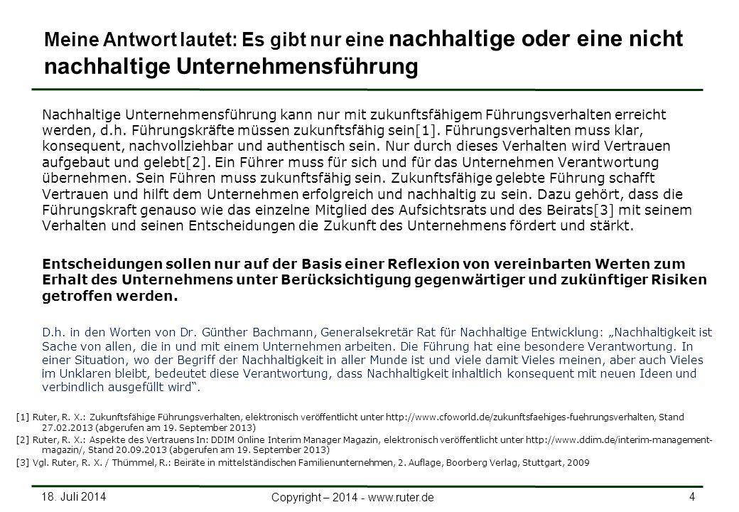 18. Juli 2014 4 Copyright – 2014 - www.ruter.de Nachhaltige Unternehmensführung kann nur mit zukunftsfähigem Führungsverhalten erreicht werden, d.h. F