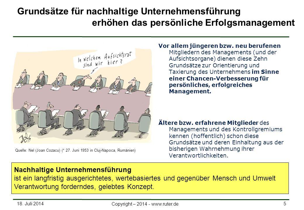 18. Juli 2014 5 Copyright – 2014 - www.ruter.de Grundsätze für nachhaltige Unternehmensführung erhöhen das persönliche Erfolgsmanagement Vor allem jün