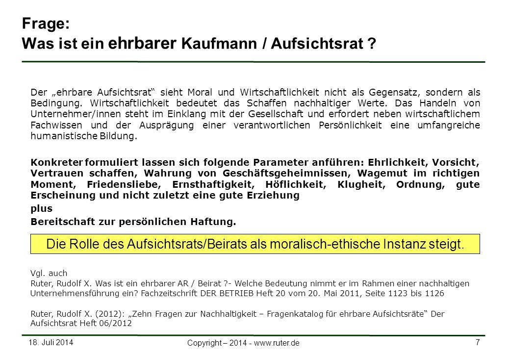 """18. Juli 2014 7 Copyright – 2014 - www.ruter.de Frage: Was ist ein ehrbarer Kaufmann / Aufsichtsrat ? Der """"ehrbare Aufsichtsrat"""" sieht Moral und Wirts"""