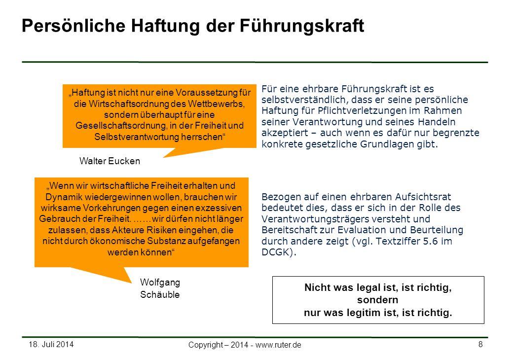 18. Juli 2014 8 Copyright – 2014 - www.ruter.de Persönliche Haftung der Führungskraft Für eine ehrbare Führungskraft ist es selbstverständlich, dass e