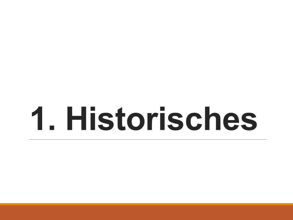1. Historisches