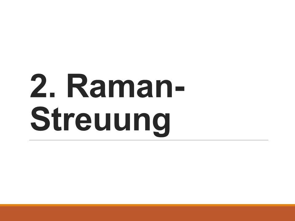 2. Raman- Streuung
