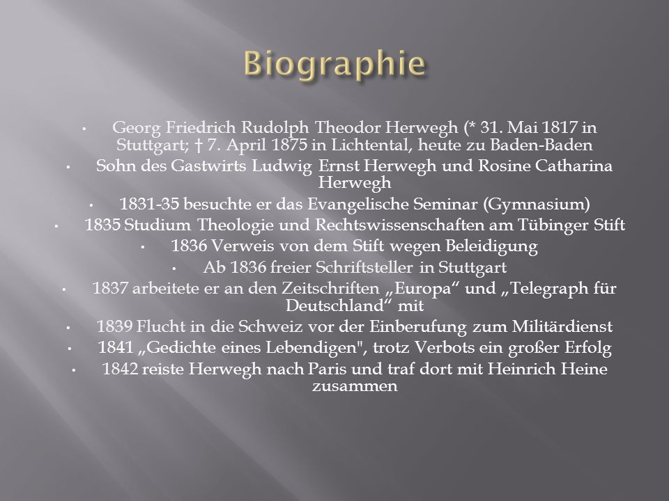 Georg Friedrich Rudolph Theodor Herwegh (* 31. Mai 1817 in Stuttgart; † 7. April 1875 in Lichtental, heute zu Baden-Baden Sohn des Gastwirts Ludwig Er