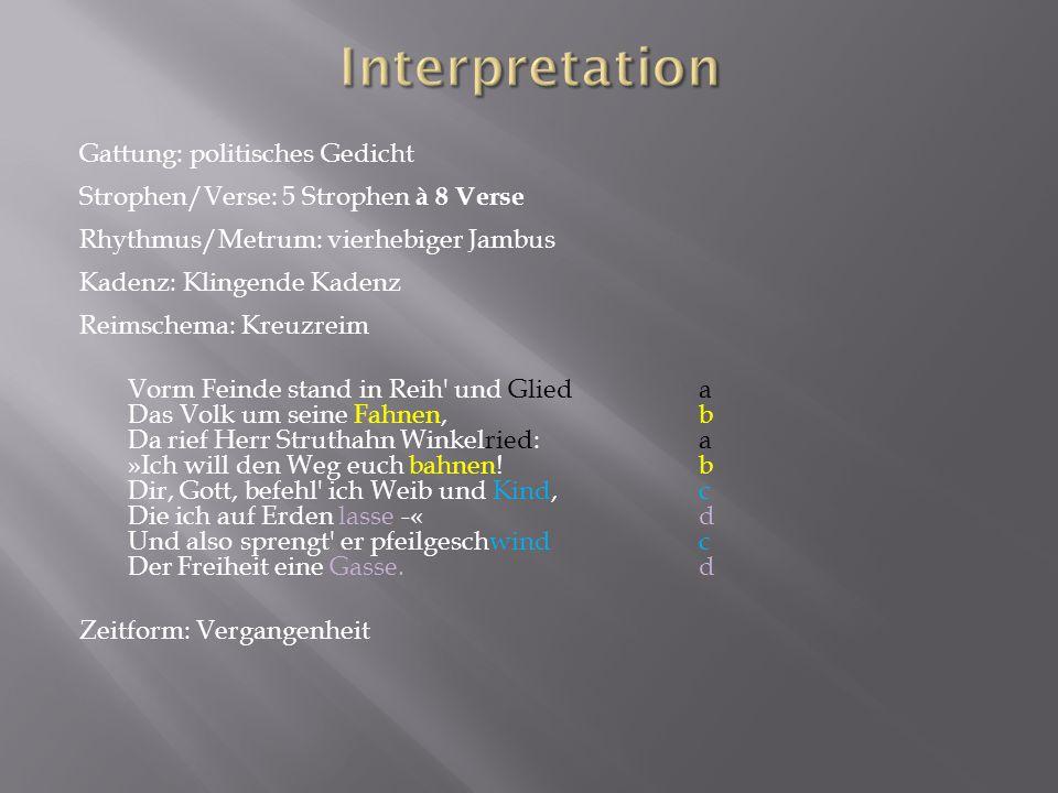 Gattung: politisches Gedicht Strophen/Verse: 5 Strophen à 8 Verse Rhythmus/Metrum: vierhebiger Jambus Kadenz: Klingende Kadenz Reimschema: Kreuzreim V