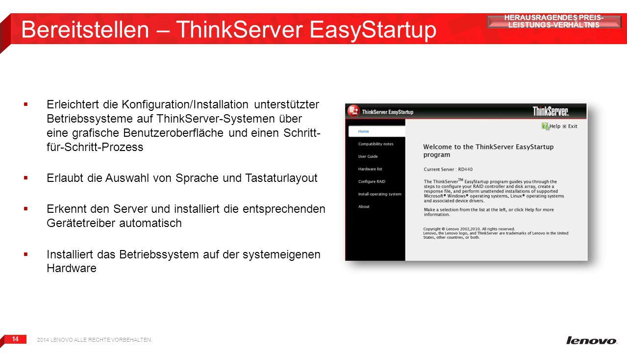 14 Bereitstellen – ThinkServer EasyStartup  Erleichtert die Konfiguration/Installation unterstützter Betriebssysteme auf ThinkServer-Systemen über ei