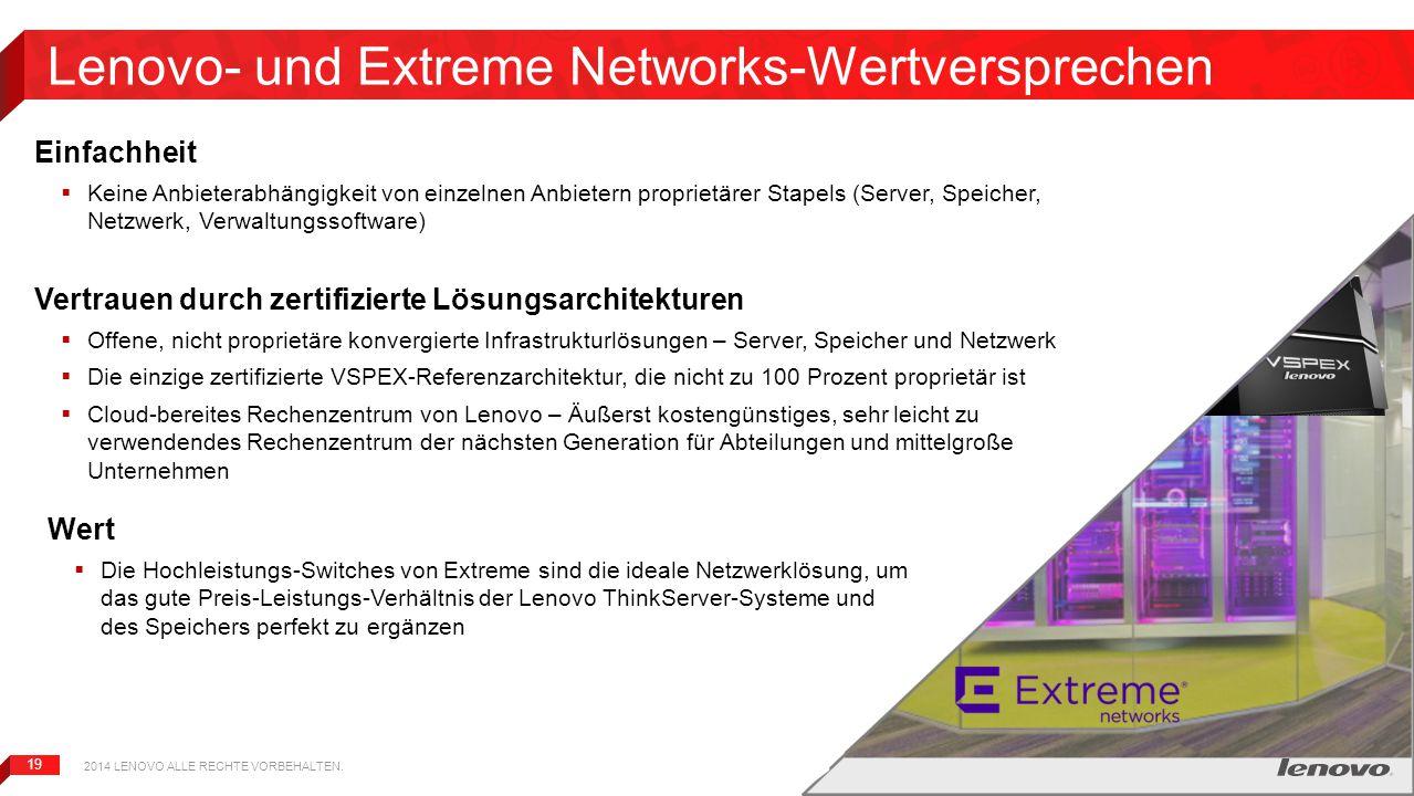 19 Lenovo- und Extreme Networks-Wertversprechen Einfachheit  Keine Anbieterabhängigkeit von einzelnen Anbietern proprietärer Stapels (Server, Speiche