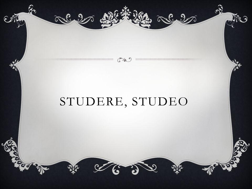 STUDERE, STUDEO