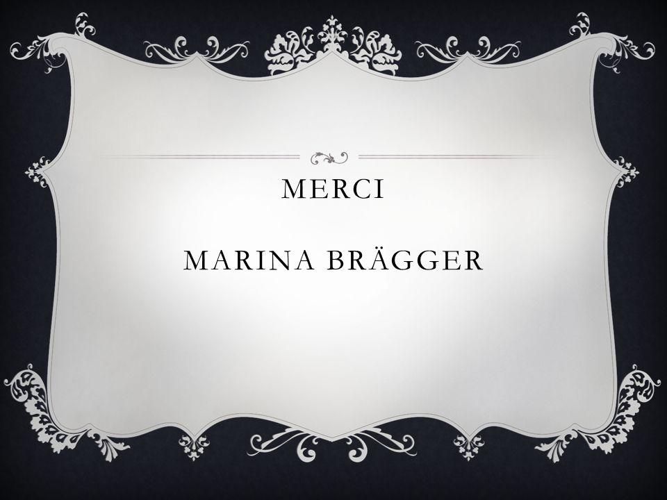 MERCI MARINA BRÄGGER