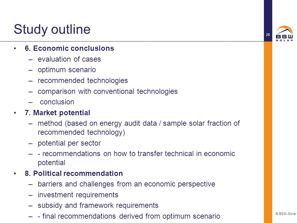 Study outline 6. Economic conclusions –evaluation of cases –optimum scenario –recommended technologies –comparison with conventional technologies – co