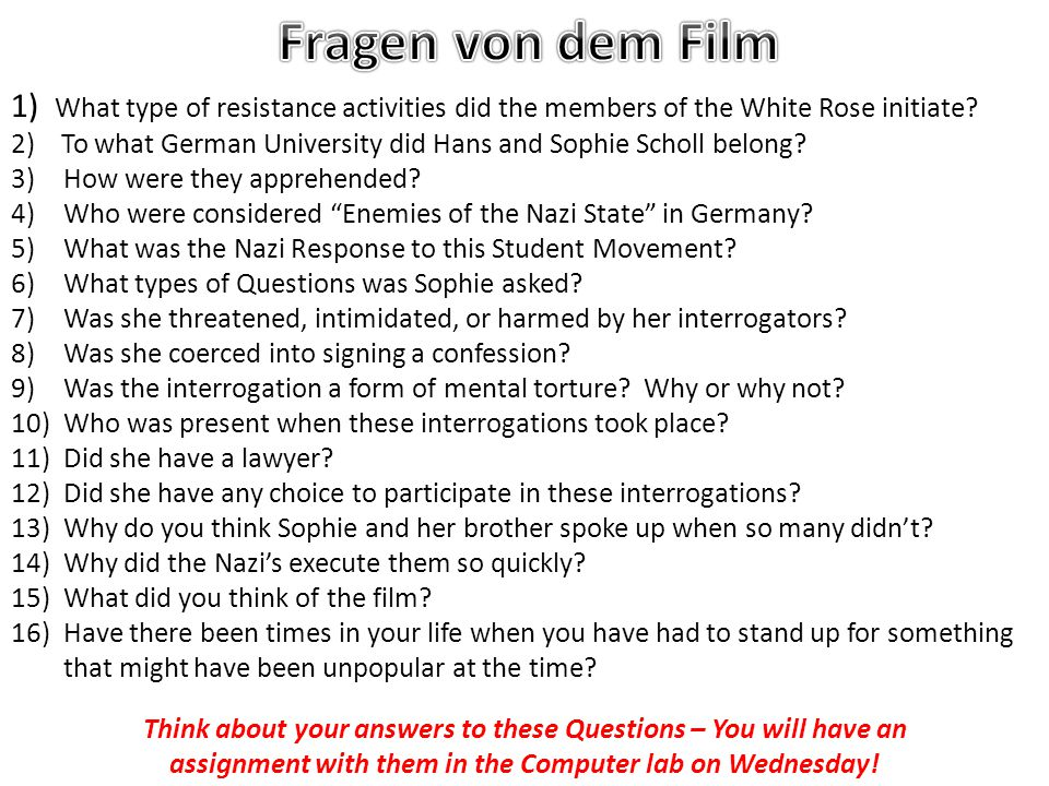 1) What type of resistance activities did the members of the White Rose initiate? 2) To what German University did Hans and Sophie Scholl belong? 3)Ho