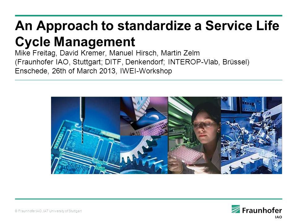 © Fraunhofer An Approach to standardize a Service Life Cycle Management Introduction Phases Role model Formal semantics Candidates to standardize Summary