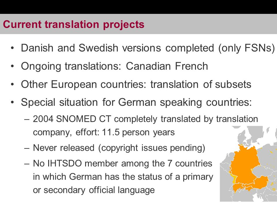 Final remarks Both lay translators and machine translations should be considered when translating SNOMED CT content Human review of machine translated content necessary According to expected level of consistency and quality (e.g.