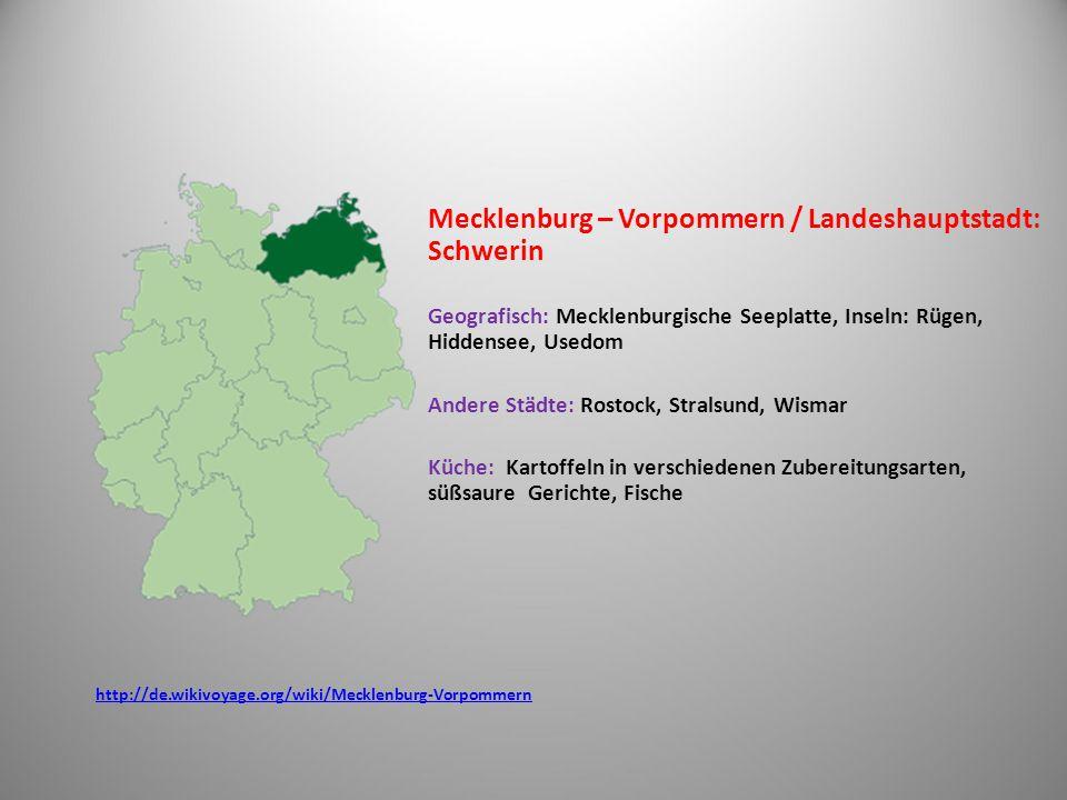 Mecklenburg – Vorpommern / Landeshauptstadt: Schwerin Geografisch: Mecklenburgische Seeplatte, Inseln: Rügen, Hiddensee, Usedom Andere Städte: Rostock