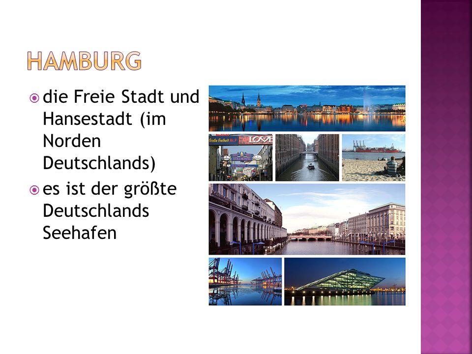  die Freie Stadt und Hansestadt (im Norden Deutschlands)  es ist der größte Deutschlands Seehafen