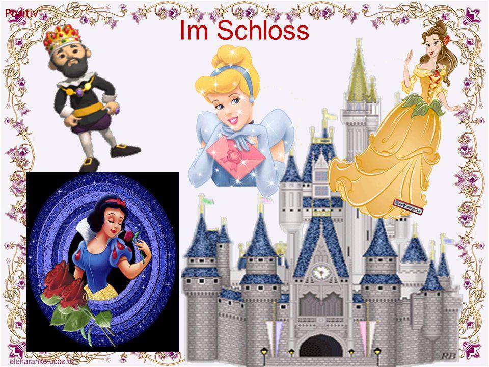 Im Schloss Positiv